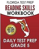 FLORIDA TEST PREP Reading Skills Workbook Daily Test Prep Grade 5: Preparation for the Florida Standards Assessments (FSA)