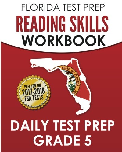 FLORIDA TEST PREP Reading Skills Workbook Daily Test Prep Grade 5: Preparation for the Florida Standards Assessments (FSA)