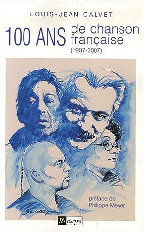 En ligne Cent ans de chanson française : 1907-2007 pdf