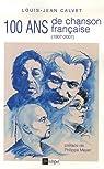 Cent ans de chanson française (1907-2007) par Brunschwig