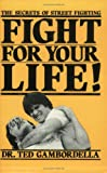 Fight for Your Life!, Ted Gambordella, 0873642511