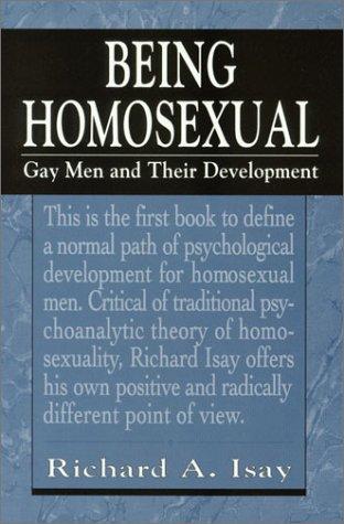 Being Homosexual: Gay Men & Their Development