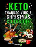 Read Online Keto Thanksgiving & Christmas Cookbook: Delicious Low Carb Holiday Recipes Including Mains, Side Dishes, Desserts, Drinks And More For The Festive Season Reader