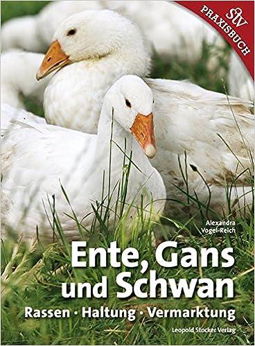new arrivals 44ae3 3838c Ente, Gans und Schwan: Rassen ○ Haltung ○ Vermarktung ...