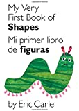 My Very First Book of Shapes / Mi primer libro de figuras: Bilingual Edition