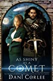As Shiny as a Comet: A Time Travel Romance (The Premier Academy of Ancient Languages and Documents) (Volume 1)