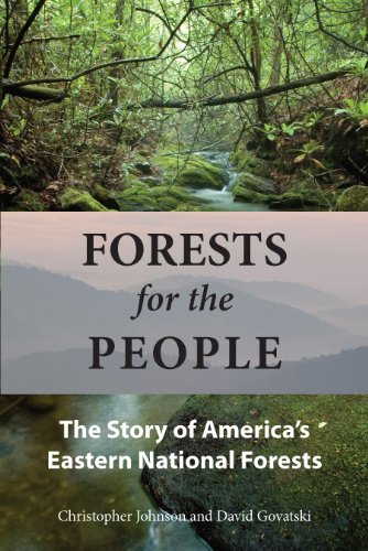 Forests for the People: The Story of America's Eastern National Forests