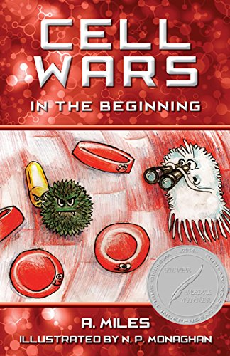 Cell Wars: Children's story book about cells in the human body, (Learn Science and Biology) by [Miles, A]