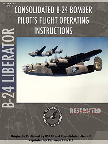 - B-24 Liberator Bomber Pilot's Flight Manual