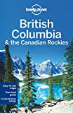Lonely Planet British Columbia and the Canadian Rockies (Travel Guide)
