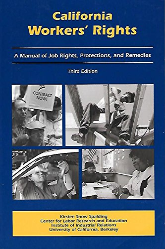 California Workers' Rights: A Manual of Job Rights, Protections, and Remedies