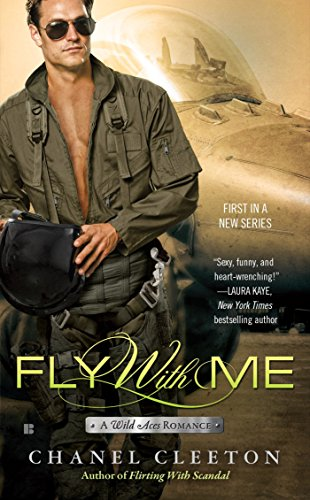 Fly With Me (A Wild Aces Romance) by [Cleeton, Chanel]