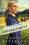 A Sensible Arrangement, Tracie Peterson, 1410464741