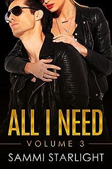 All I Need: Volume 3 by [Starlight, Sammi]
