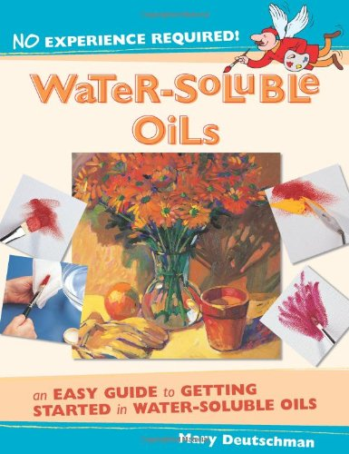No Experience Required! - Water-Soluble Oils