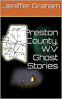 Preston County, WV Ghost Stories - Kindle edition by ...