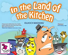 In the Land of the Kitchen by [Madiang, Oluoch]