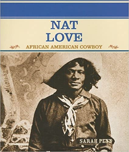 Nat Love: African American Cowboy (Primary Sources of Famous People in American History)