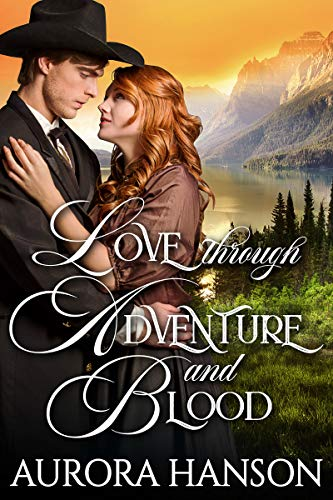 Love Through Adventure and Blood: A Historical Western Romance Book (Aurora Chicago)