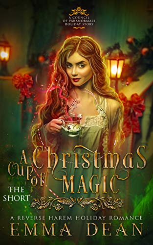 A Cup of Christmas Magic - The Steamy Short: A Steamy Reverse Harem Holiday Story (Council of Paranormals Holiday Stories Book 1) by [Dean, Emma]