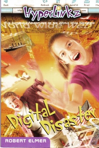 Digital Disaster (HyperLinkz Book 1) by [Elmer, Robert]