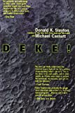 img - for By Donald K. Slayton Deke ! U.S. Manned Space From Mercury To the Shuttle (Reprint) [Paperback] book / textbook / text book