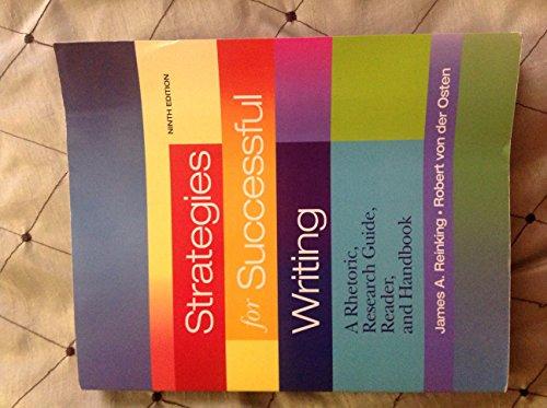 Strategies for Successful Writing: A Rhetoric, Research Guide, Reader and Handbook, Books a la Carte Edition (9th Editio