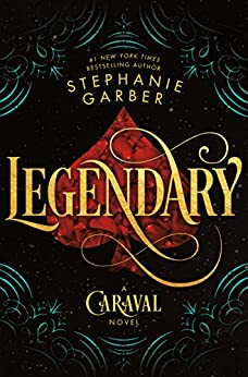 Legendary: A Caraval Novel by [Garber, Stephanie]