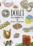 Dolci in Sardegna : storia e tradizione