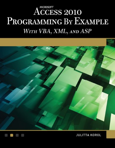 Microsoft® Access® 2010 Programming By Example: with VBA, XML, and ASP by Brand: Mercury Learning Information