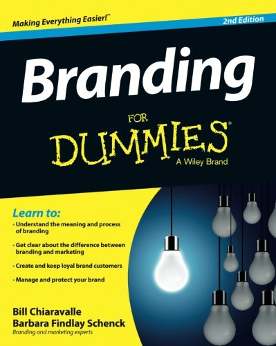 Branding for dummies bill chiaravalle barbara findlay schenck branding for dummies bill chiaravalle barbara findlay schenck 9781118958087 amazon books fandeluxe
