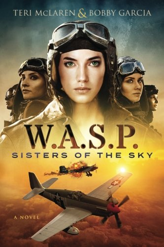 W.A.S.P.: Sisters Of The Sky (Sisters Of Adventure) (Volume 1) pdf epub