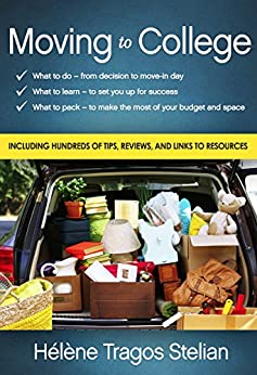 Moving to College: What to Do, What to Learn, What to Pack by [Stelian, Hélène Tragos]