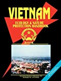 Vietnam Ecology and Nature Protection Handbook (World Business, Investment And Government Library)
