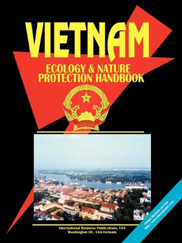 Vietnam Ecology and Nature Protection Handbook (World Business, Investment And Government Library) by International Business Publicat