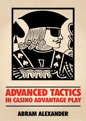Advanced Tactics in Casino Advantage Play (Abram Alexander)