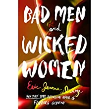 Bad Men and Wicked Women Audiobook by Eric Jerome Dickey Narrated by To Be Announced