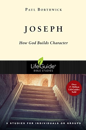 Joseph: How God Builds Character (Lifeguide Bible Studies)