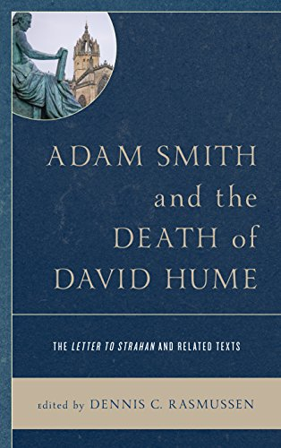 Book cover from Adam Smith and the Death of David Hume: The Letter to Strahan and Related Texts by Dennis C. Rasmussen