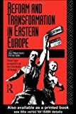 Reform and Transformation in Eastern Europe, , 0415066301