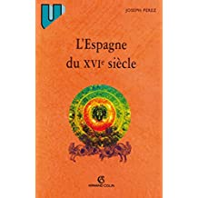 ESPAGNE DU XVIÈ SIÈCLE (L')