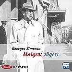 Maigret zögert   Georges Simenon