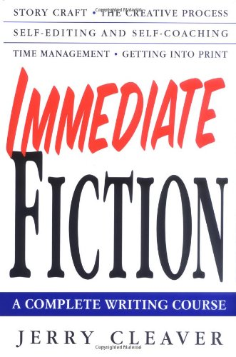 Immediate Fiction: A Complete Writing Course: Amazon.es: Cleaver ...