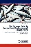 The Eu As an Actor in International Environmental Negotiations, Tatiana Coutto, 3844300678
