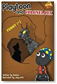 Playtoon and Colonel Lex: A robot intrigue in the ant nest, best children books. (Kids and Apps) (Volume 3)