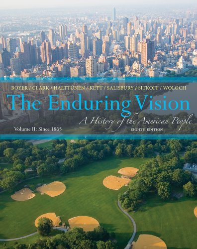 2: The Enduring Vision: A History of the American People, Volume II: Since 1865