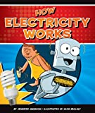 How Electricity Works, Jennifer Swanson, 1609732162