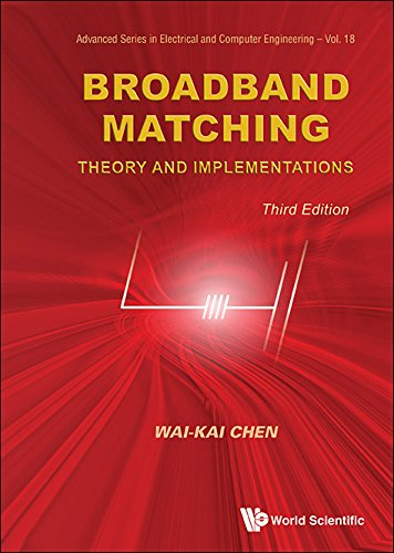 Broadband Matching:Theory and Implementations (Advanced Series in Electrical and Computer Engineering Book 4)