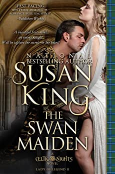 The Swan Maiden (The Celtic Nights Series, Book 2) by [King, Susan]