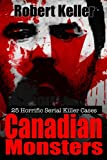 Best Serial Killer Books - True Crime: Canadian Monsters: 25 Horrific Canadian Serial Review